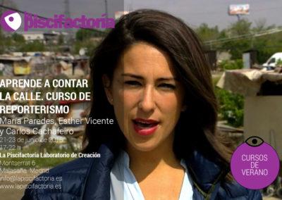 Aprende a contar la calle. Curso de reporterismo, con María Paredes, Esther Vicente y Carlos Cachafeiro