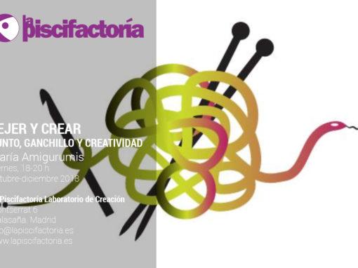 Tejer y crear. Punto, ganchillo y creatividad, con María Amigurumis