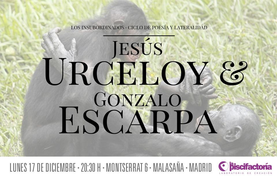 Los insubordinados: Jesús Urceloy y Gonzalo Escarpa