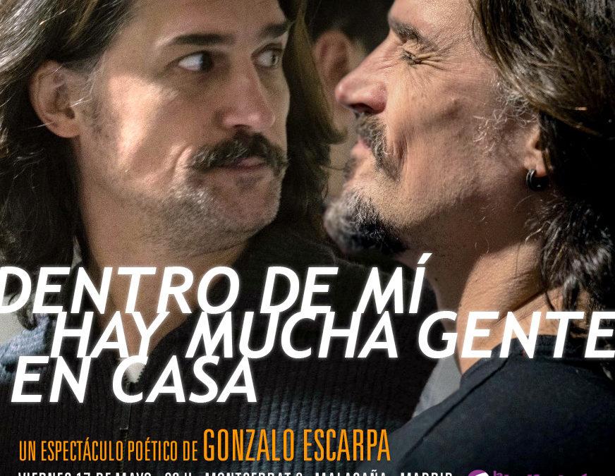 """Gonzalo Escarpa presenta """"Dentro de mí hay mucha gente en casa"""""""