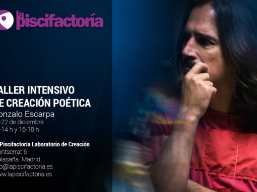Taller intensivo de creación poética, con Gonzalo Escarpa