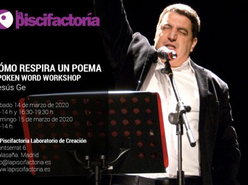 Cómo respira un poema. Spoken word workshop, con Jesús Ge
