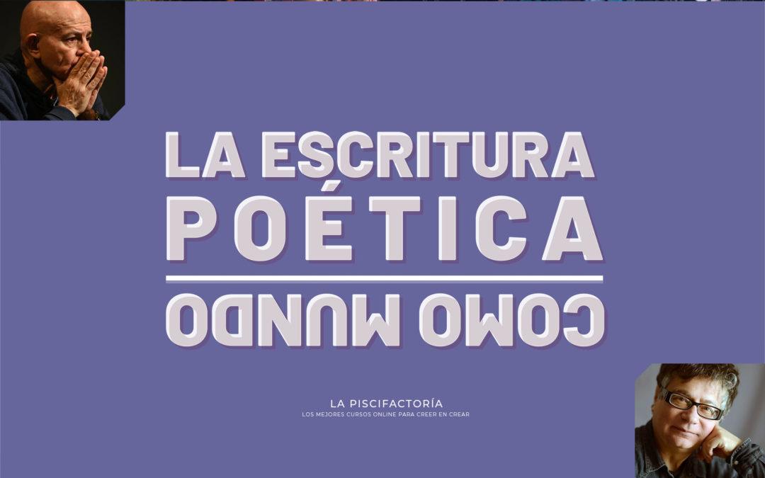La escritura poética como mundo